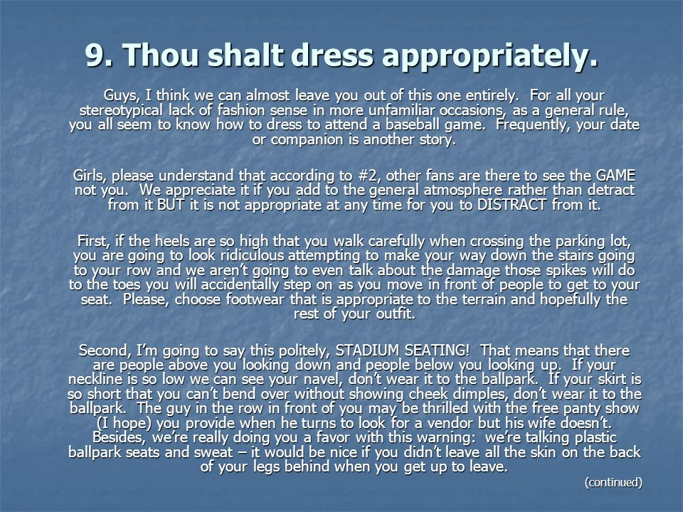 9. Thou shalt dress appropriately. Guys, I think we can almost leave you out of this one entirely.