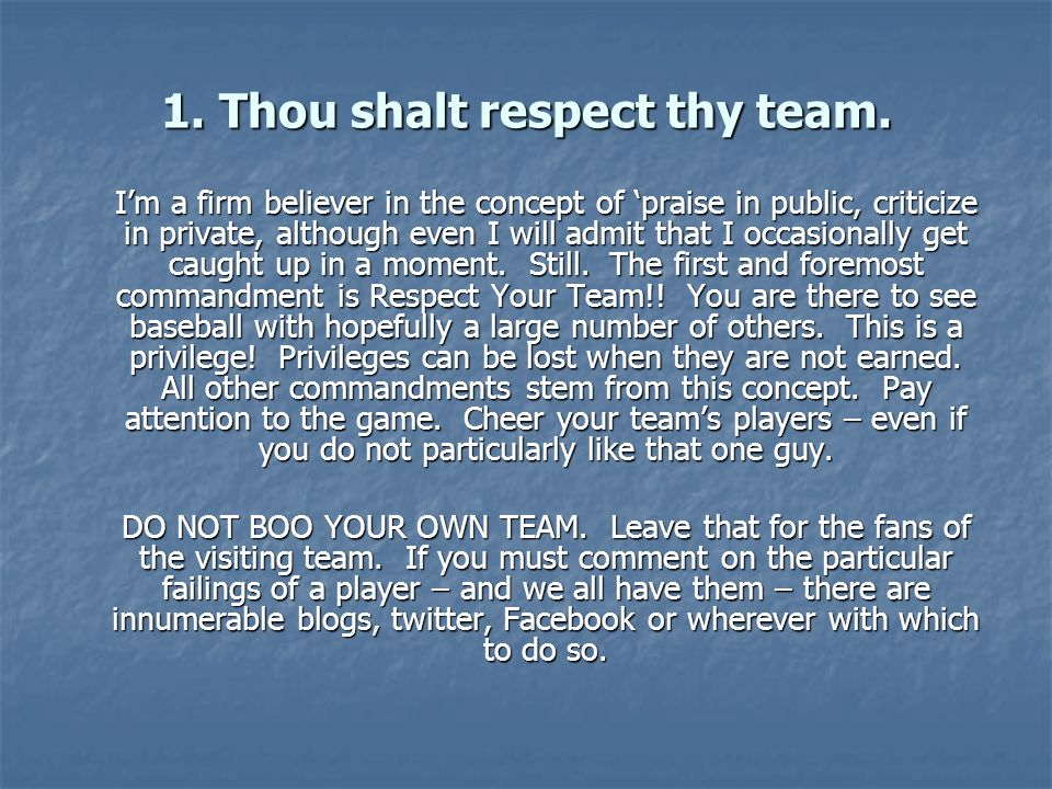1. Thou shalt respect thy team.