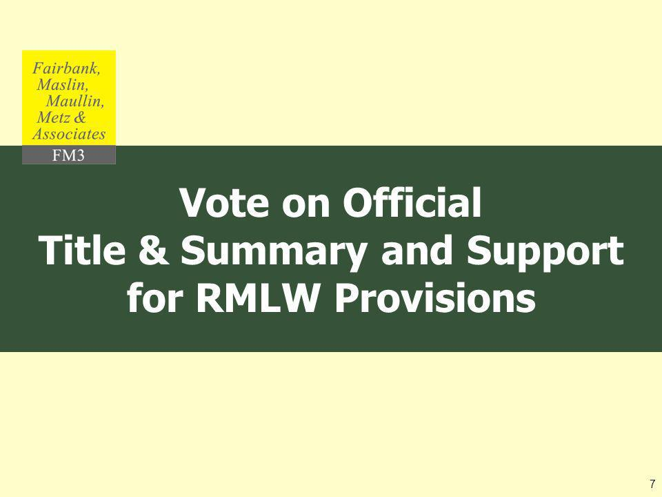Vote on Official Title & Summary and Support for RMLW Provisions 7