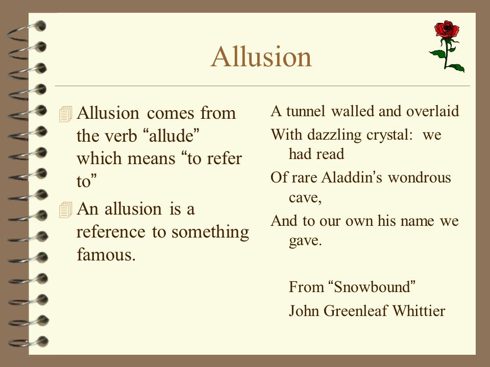 Allusion Allusion comes from the verb allude which means to refer to 4 An allusion is a reference to something famous. A tunnel walled and overlaid Wi