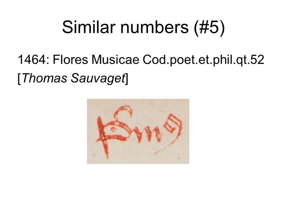 Similar numbers (#5) 1464: Flores Musicae Cod.poet.et.phil.qt.52 [Thomas Sauvaget]