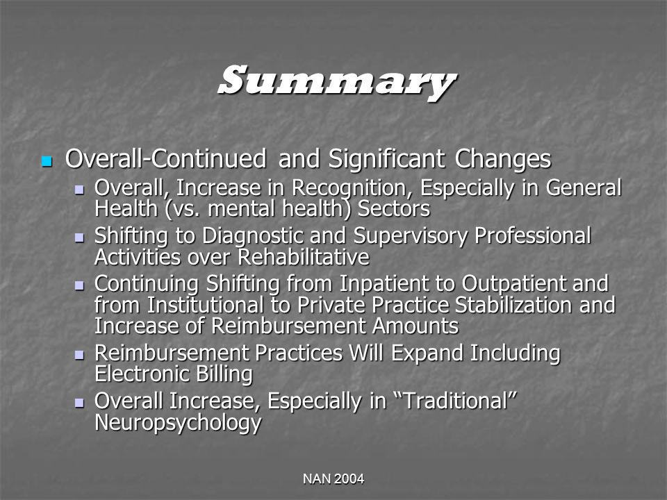 NAN 2004 Summary Overall-Continued and Significant Changes Overall-Continued and Significant Changes Overall, Increase in Recognition, Especially in General Health (vs.