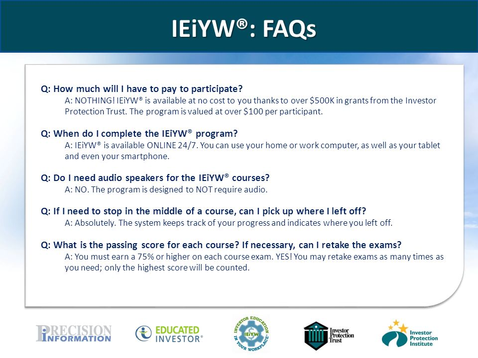 IEiYW®: FAQs Q: How much will I have to pay to participate.