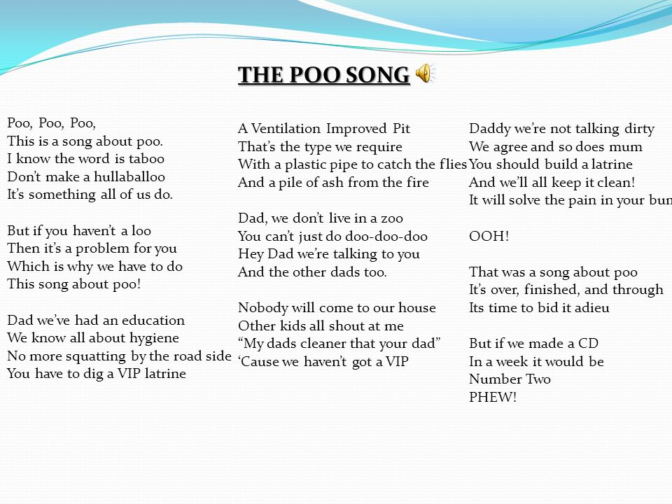 THE POO SONG Poo, Poo, Poo, This is a song about poo.