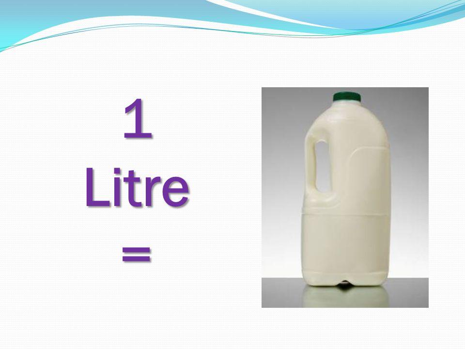 1Litre=