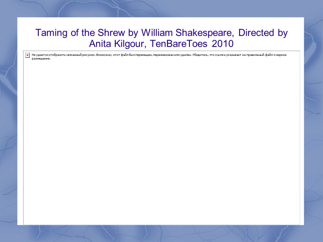 Taming of the Shrew by William Shakespeare, Directed by Anita Kilgour, TenBareToes 2010