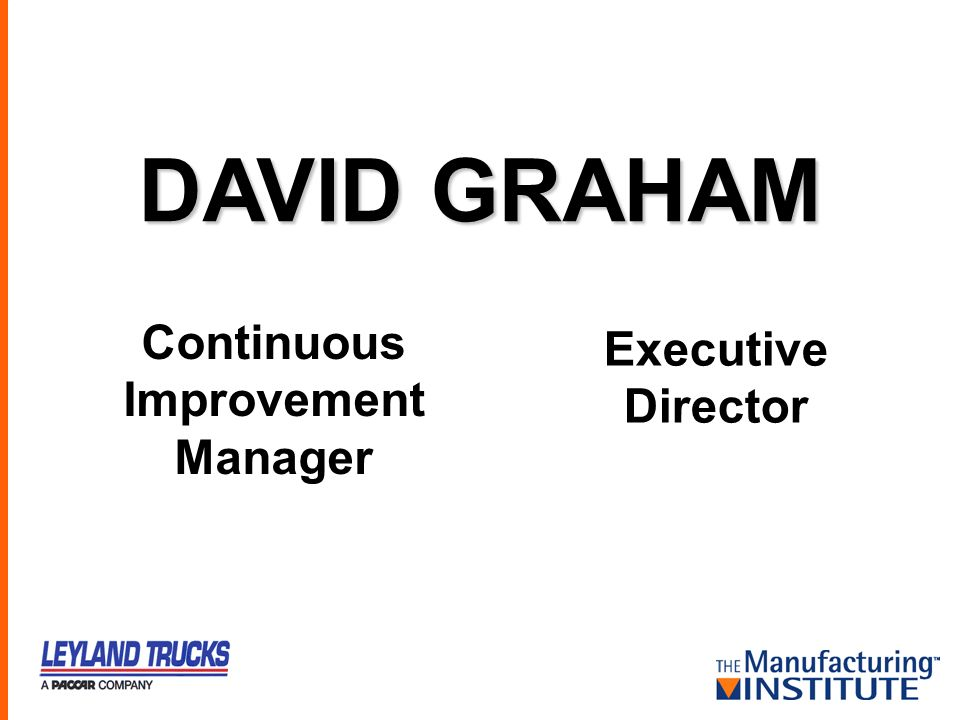 DAVID GRAHAM Continuous Improvement Manager Executive Director