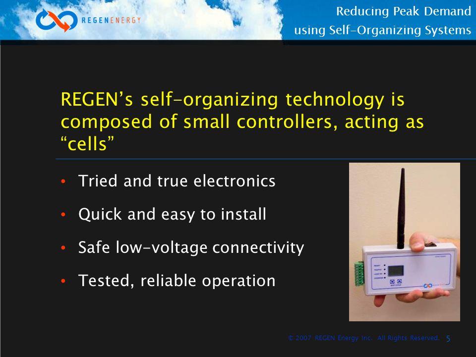 6 Reducing Peak Demand using Self-Organizing Systems © 2007 REGEN Energy Inc.