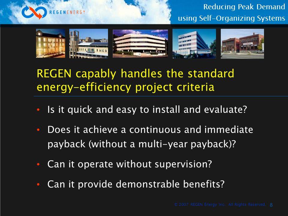 9 Reducing Peak Demand using Self-Organizing Systems © 2007 REGEN Energy Inc.