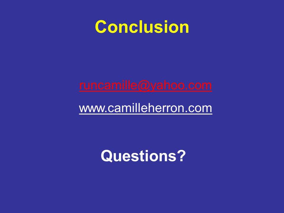 Conclusion runcamille@yahoo.com www.camilleherron.com Questions?