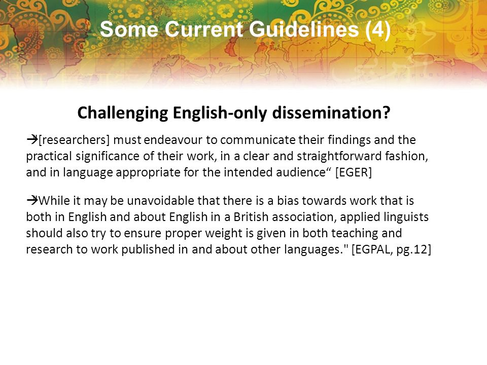 Some Current Guidelines (4) Challenging English-only dissemination?