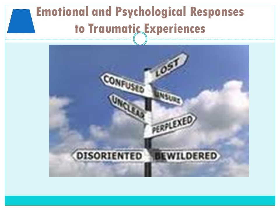 Emotional and Psychological Responses to Traumatic Experiences