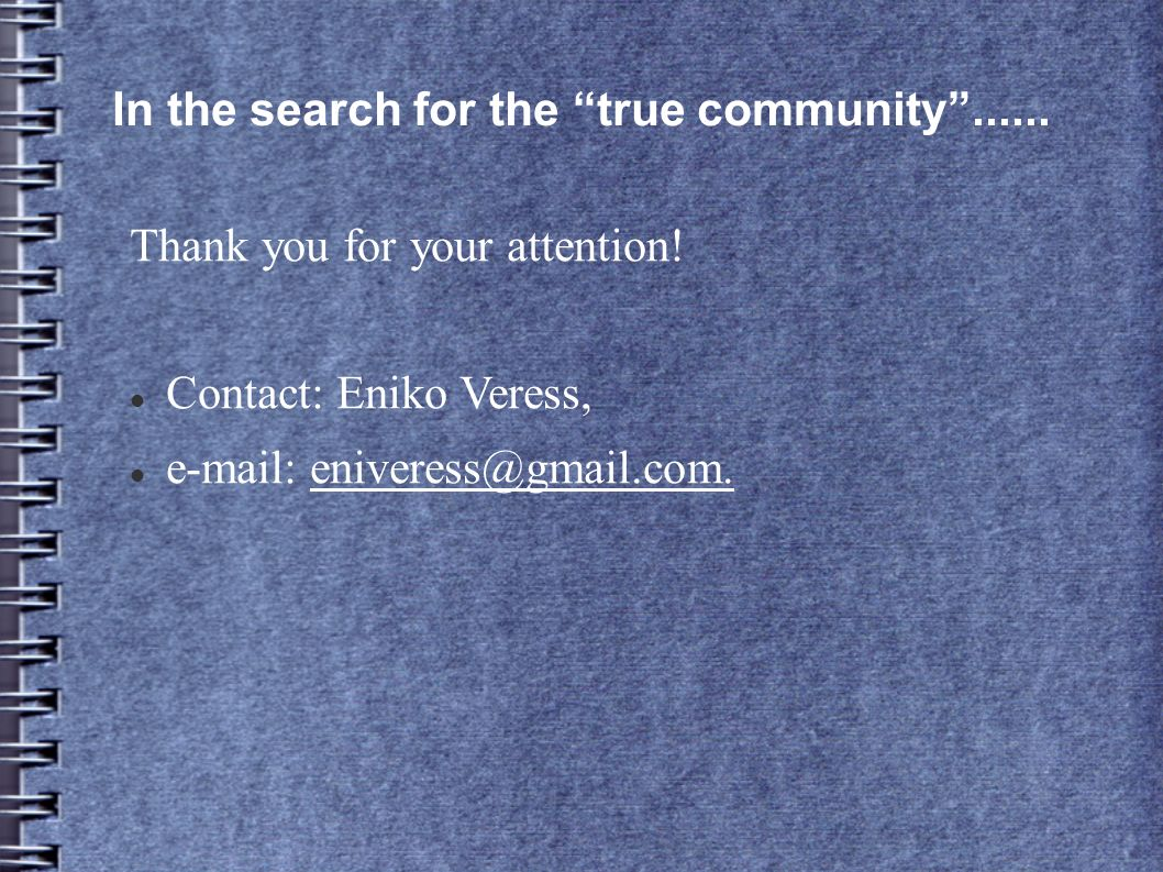 In the search for the true community...... Thank you for your attention.