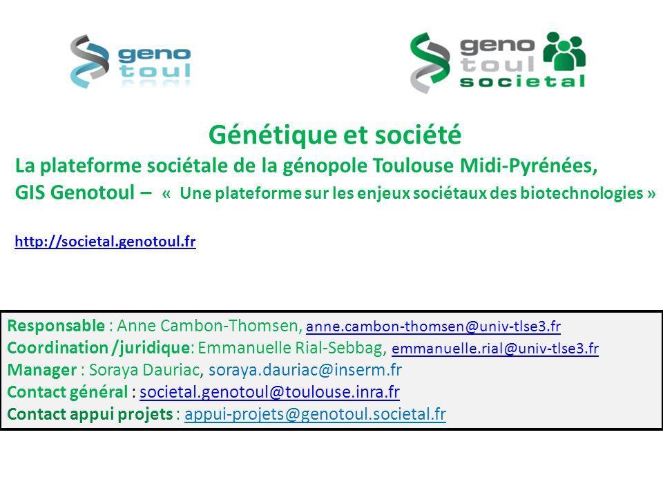 Génétique et société La plateforme sociétale de la génopole Toulouse Midi-Pyrénées, GIS Genotoul – « Une plateforme sur les enjeux sociétaux des biote