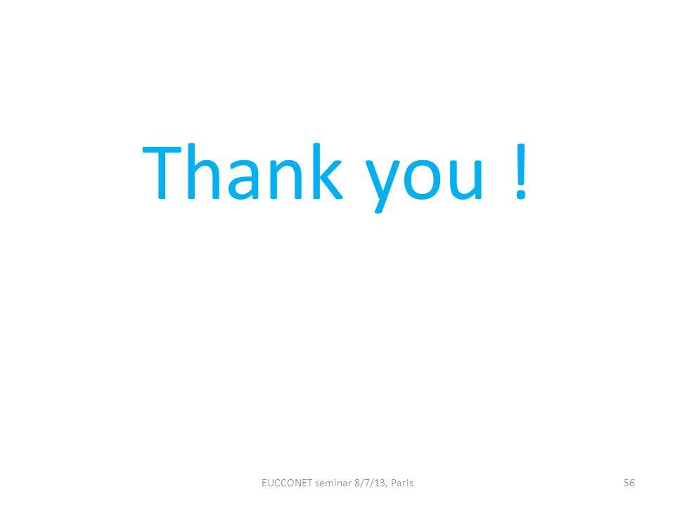 Thank you ! EUCCONET seminar 8/7/13, Paris56