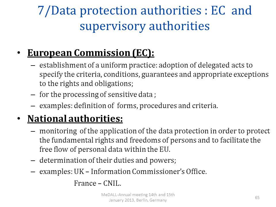 7/Data protection authorities : EC and supervisory authorities European Commission (EC): – establishment of a uniform practice: adoption of delegated