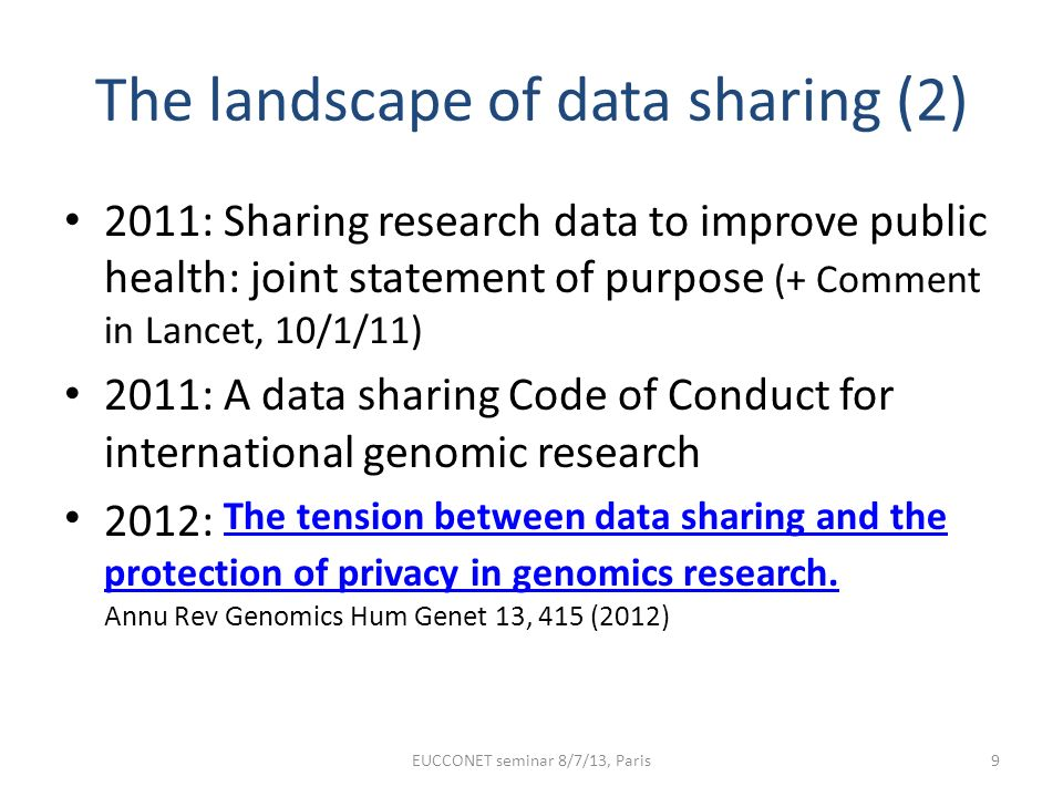 The landscape of data sharing (2) 2011: Sharing research data to improve public health: joint statement of purpose (+ Comment in Lancet, 10/1/11) 2011