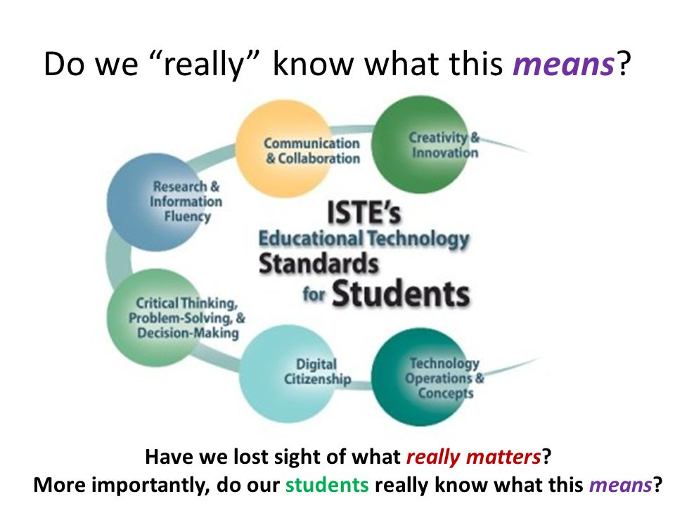 Do we really know what this means? Have we lost sight of what really matters? More importantly, do our students really know what this means?