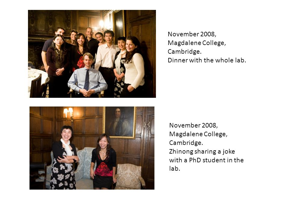 November 2008, Magdalene College, Cambridge. Dinner with the whole lab.