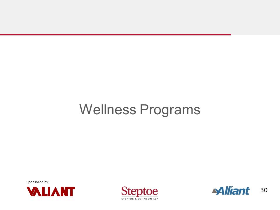 30 Sponsored by : Wellness Programs