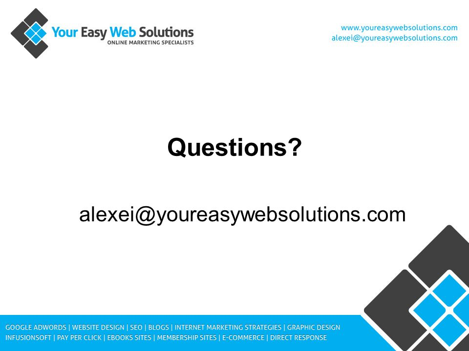 Questions alexei@youreasywebsolutions.com