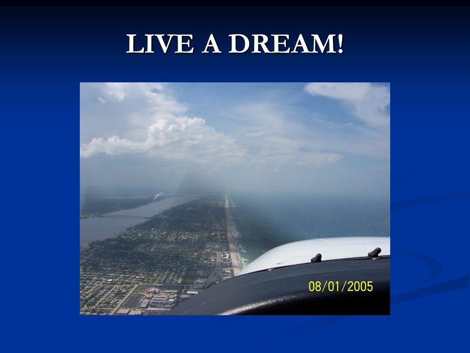 LIVE A DREAM!