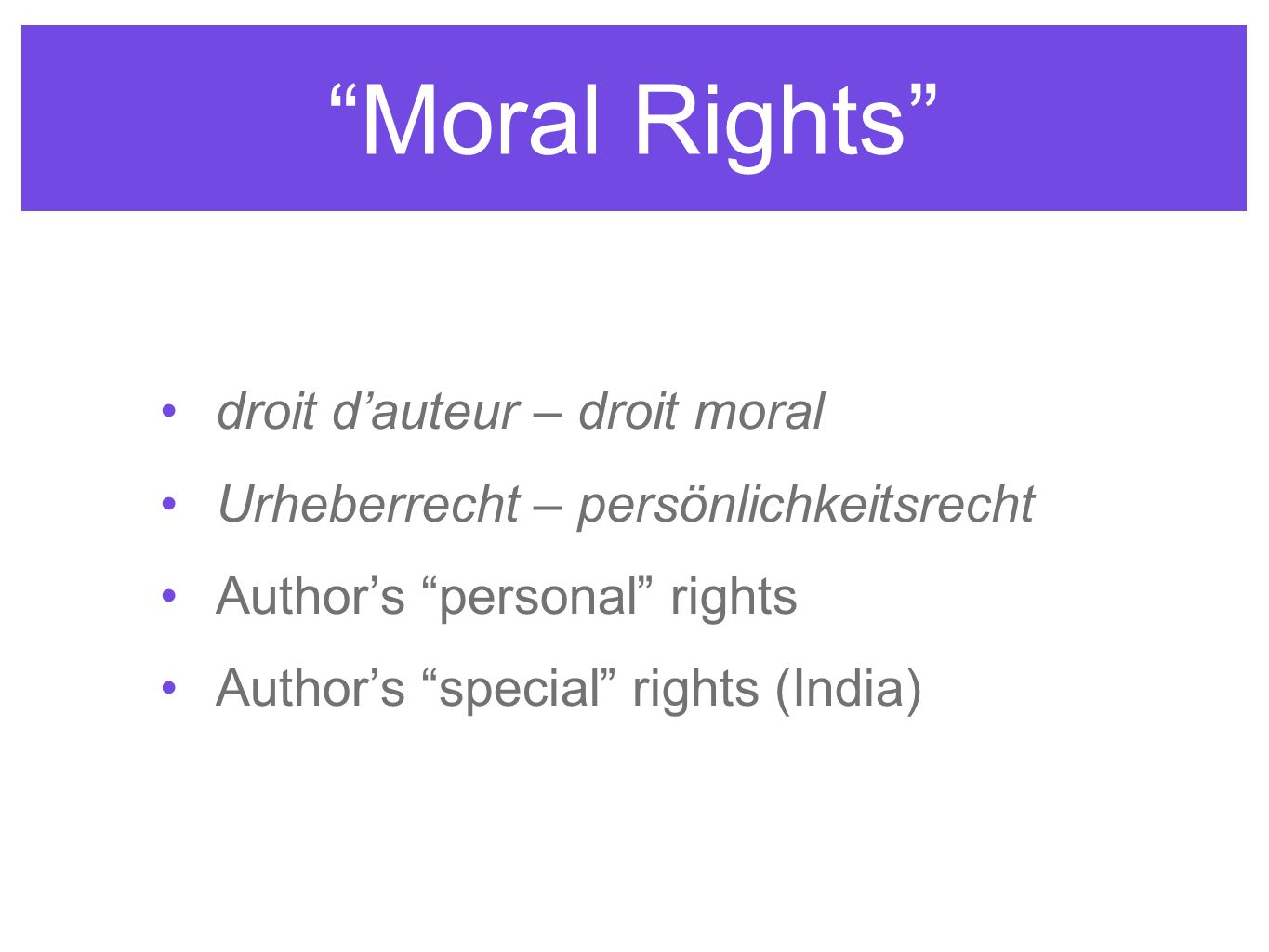 Moral Rights droit dauteur – droit moral Urheberrecht – persönlichkeitsrecht Authors personal rights Authors special rights (India)