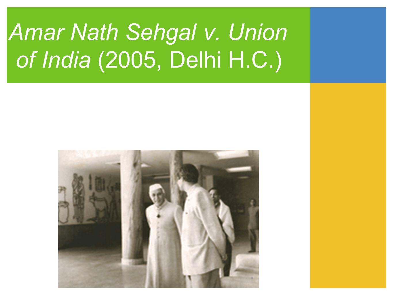 Amar Nath Sehgal v. Union of India (2005, Delhi H.C.)