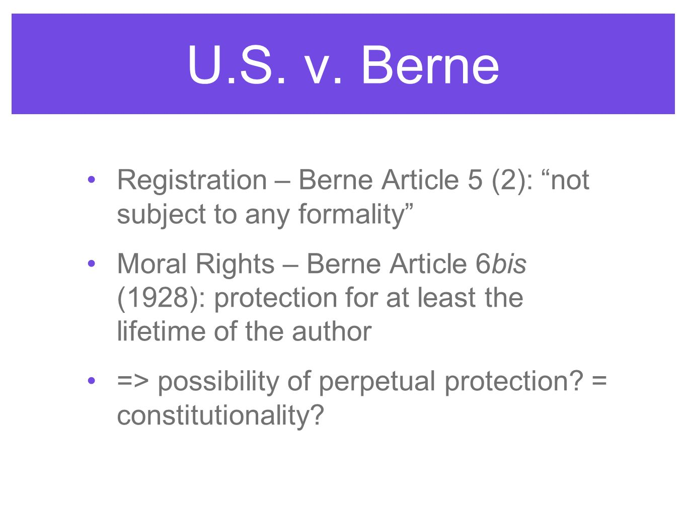 Discussion Questions (1) As a matter of IP policy, are moral rights desirable for the United States.