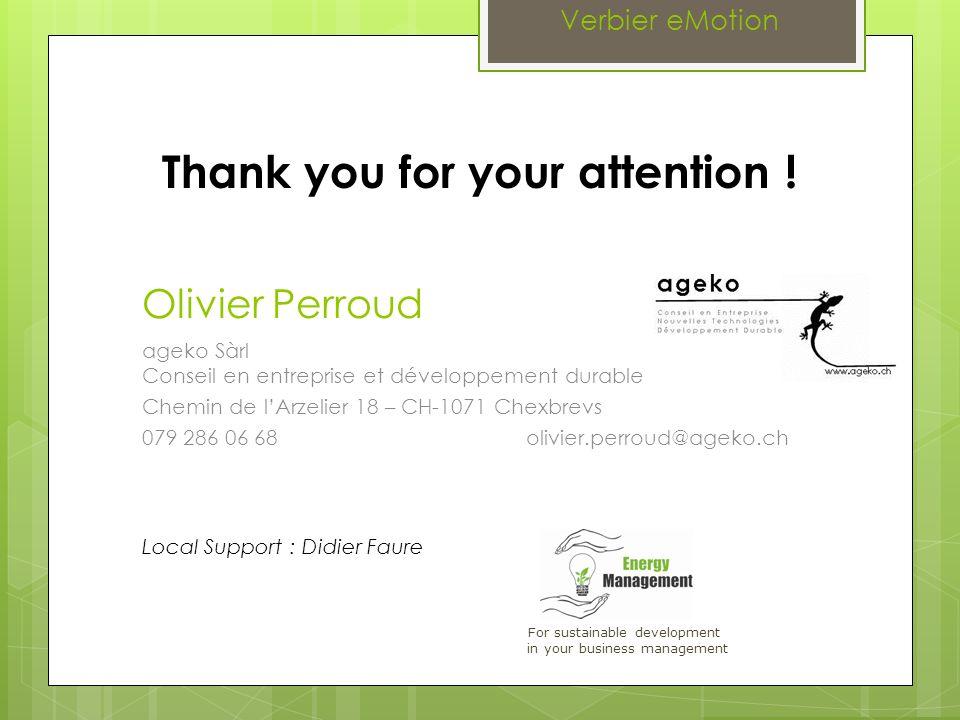 Olivier Perroud ageko Sàrl Conseil en entreprise et développement durable Chemin de lArzelier 18 – CH-1071 Chexbrevs 079 286 06 68 olivier.perroud@age