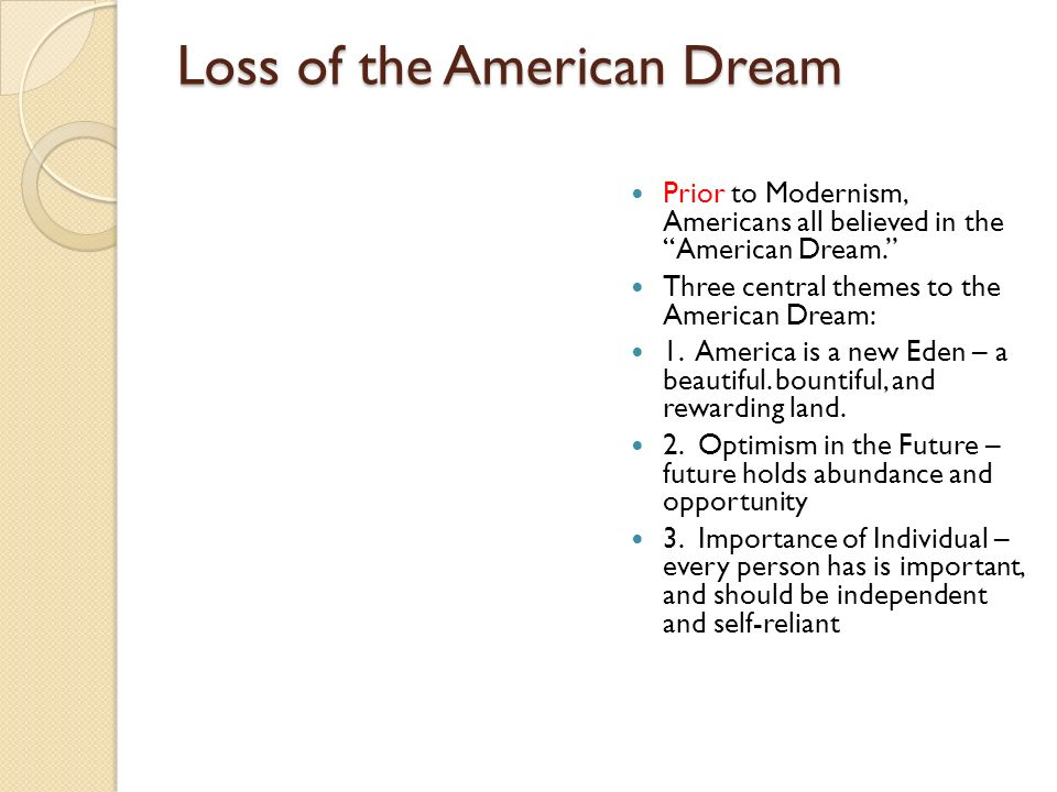 Loss of the American Dream During the Modern era, the American Dream seemed lost.