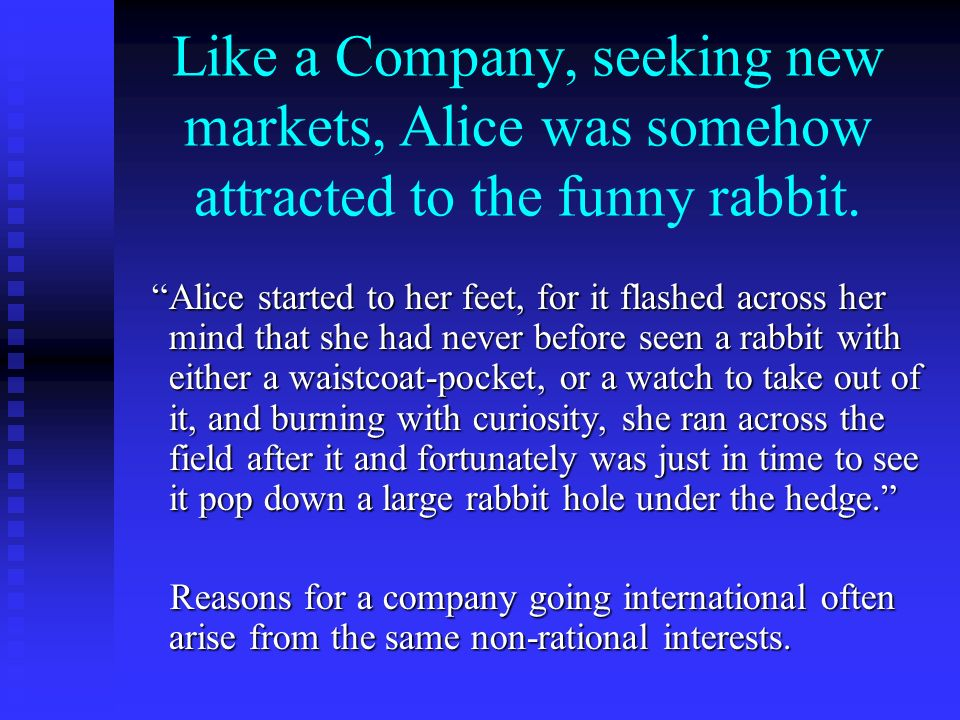 Like a Company, seeking new markets, Alice was somehow attracted to the funny rabbit. Alice started to her feet, for it flashed across her mind that s