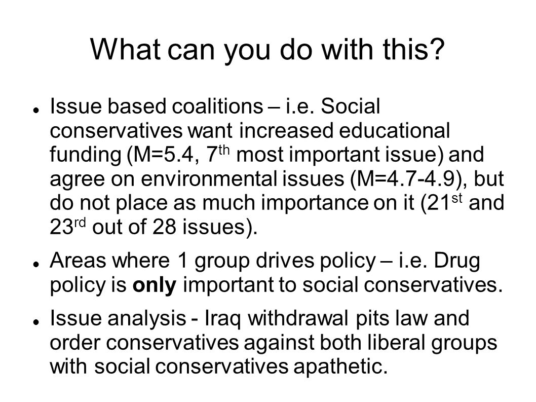 What can you do with this. Issue based coalitions – i.e.