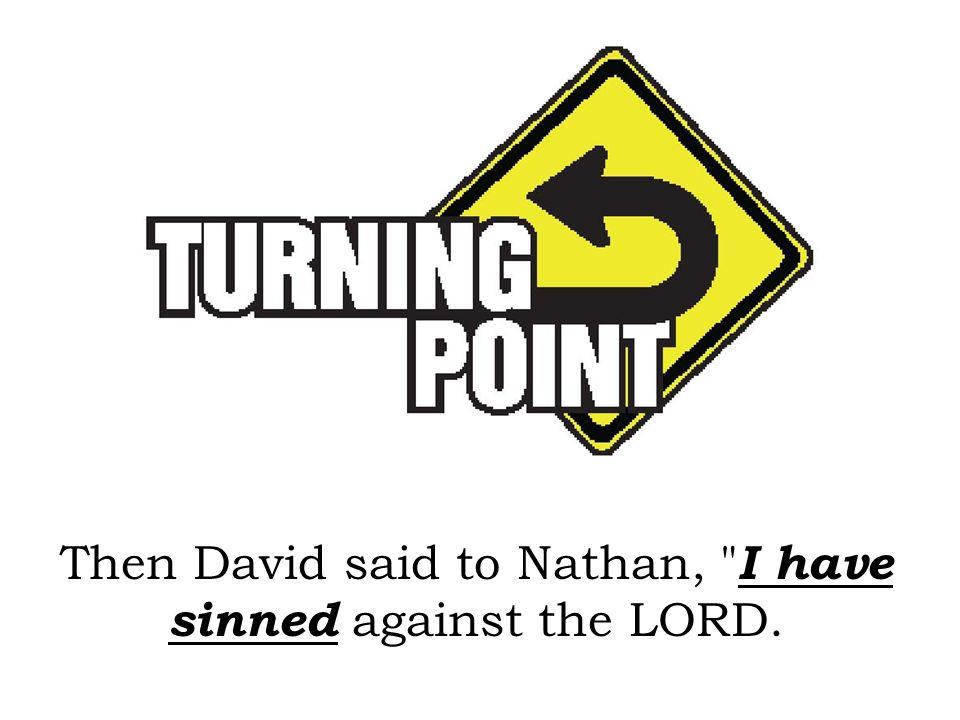 Then David said to Nathan,