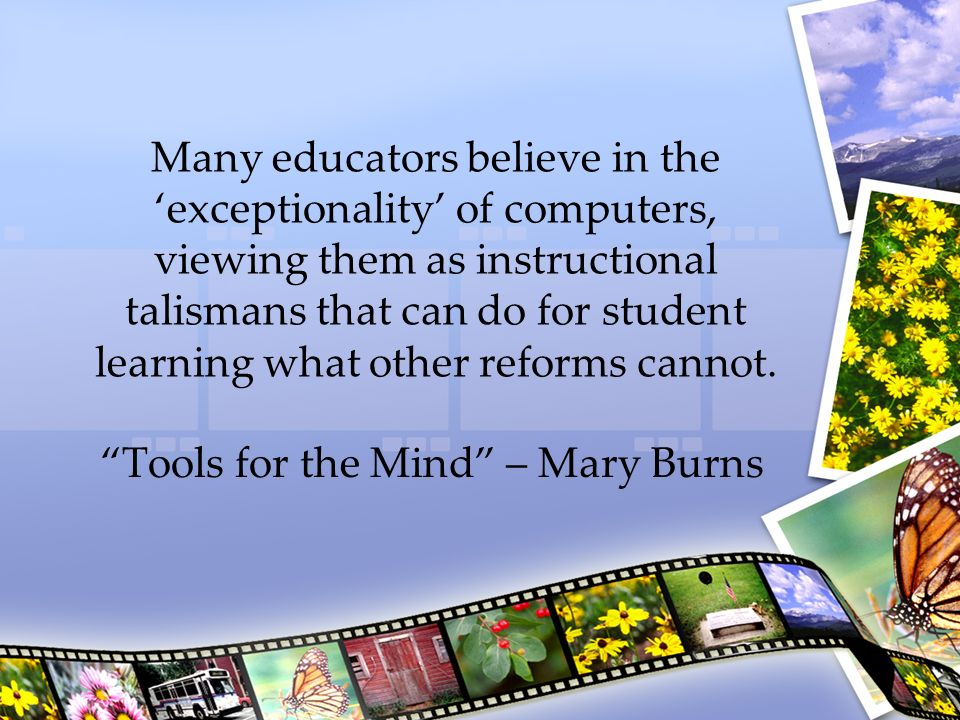 Technology & Student Learning This has resulted in the narrow focus on technology at the expense of the more important pillars of learning...