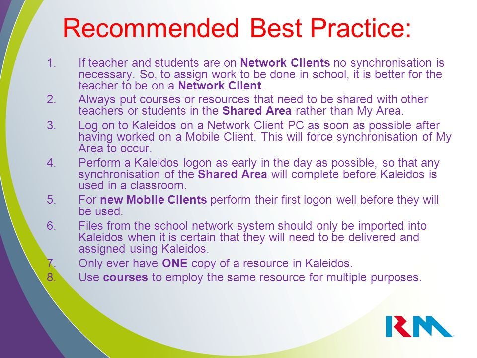 Recommended Best Practice: 1.If teacher and students are on Network Clients no synchronisation is necessary. So, to assign work to be done in school,