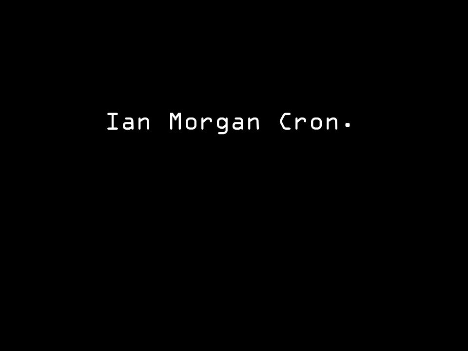 Ian Morgan Cron.