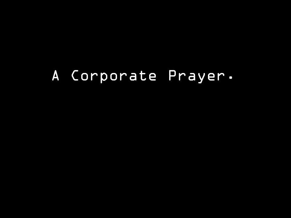 A Corporate Prayer.