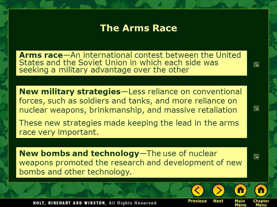 The Arms Race Arms raceAn international contest between the United States and the Soviet Union in which each side was seeking a military advantage ove