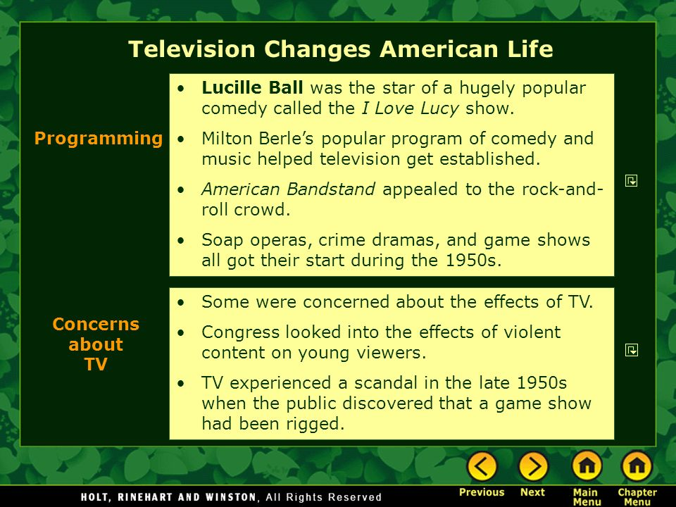 Television Changes American Life Some were concerned about the effects of TV. Congress looked into the effects of violent content on young viewers. TV