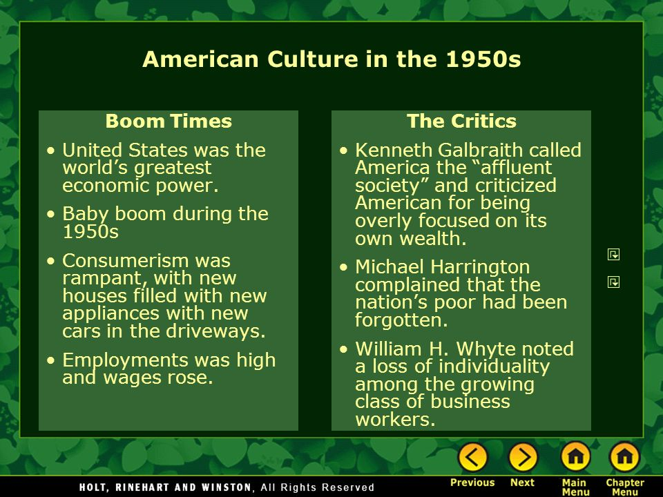 American Culture in the 1950s Boom Times United States was the worlds greatest economic power. Baby boom during the 1950s Consumerism was rampant, wit