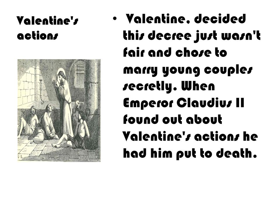 Rome Valentine was a priest who lived in third century Rome.