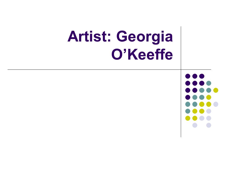 Artist: Georgia OKeeffe