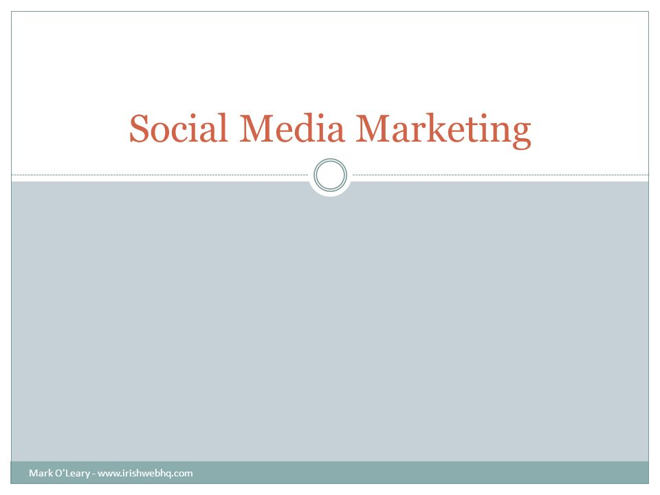 Social Media Marketing Mark O Leary -