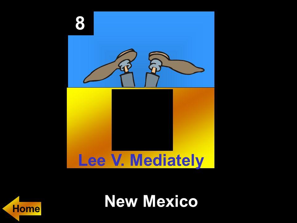 8 New Mexico Home Lee V. Mediately