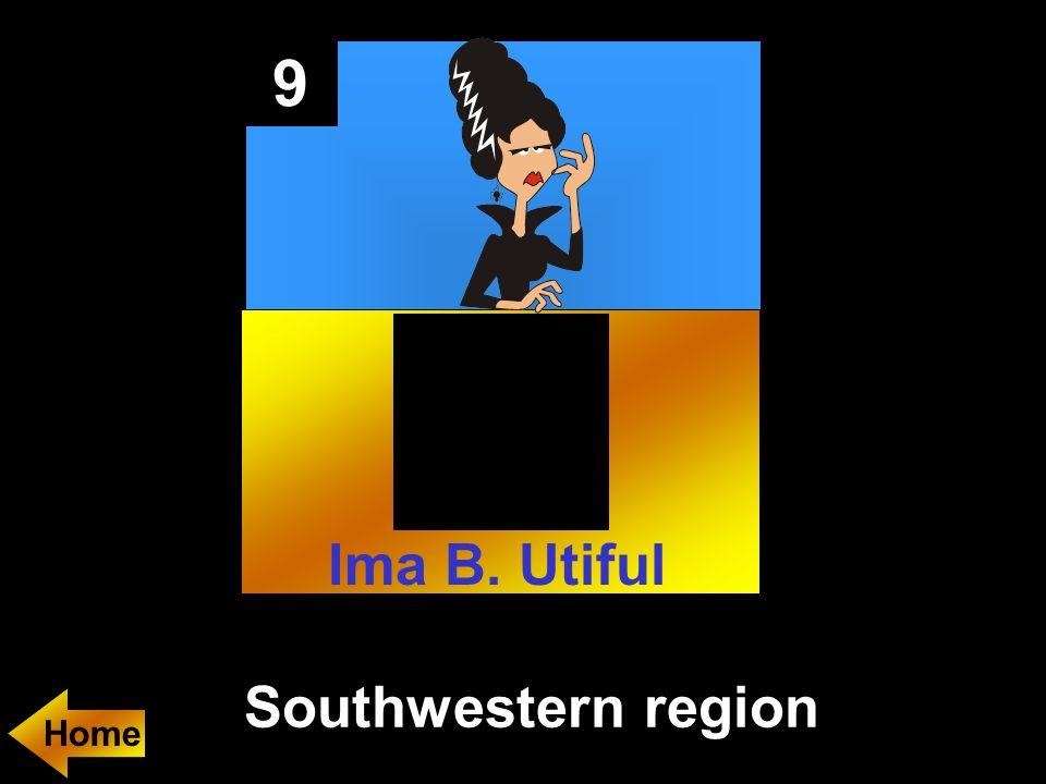 9 Southwestern region Home Ima B. Utiful