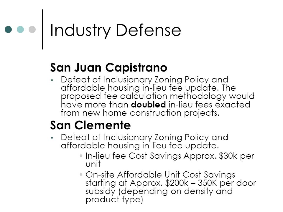 Industry Defense San Juan Capistrano Defeat of Inclusionary Zoning Policy and affordable housing in-lieu fee update.