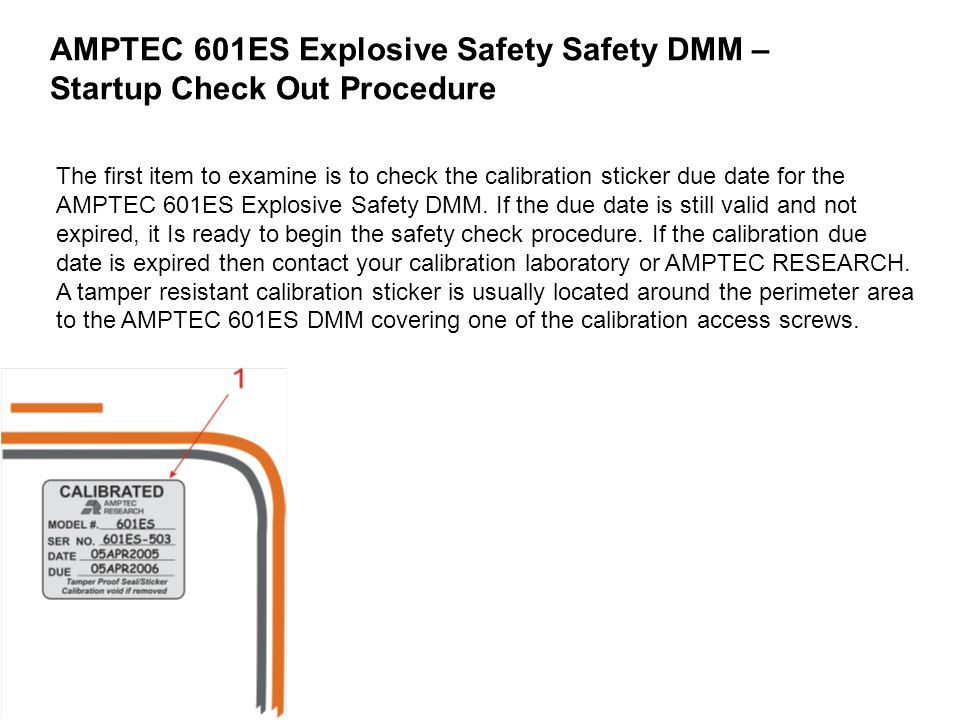 AMPTEC 601ES Explosive Safety Safety DMM – Startup Check Out Procedure The first item to examine is to check the calibration sticker due date for the