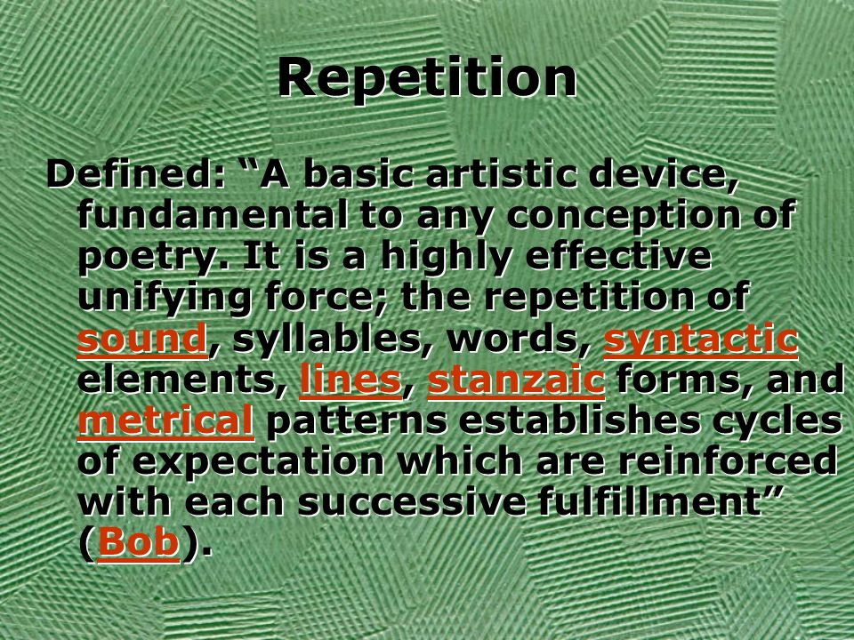 Repetition Defined: A basic artistic device, fundamental to any conception of poetry.