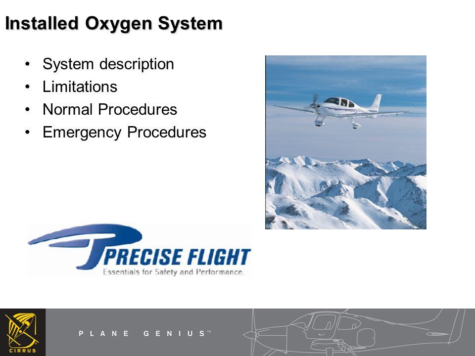 Installed Oxygen System System description Limitations Normal Procedures Emergency Procedures